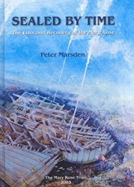 Sealed by Time: The Loss and Recovery of the Mary Rose 9780954402907