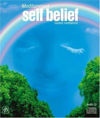 Self Belief: Guided Meditations 9780955058455