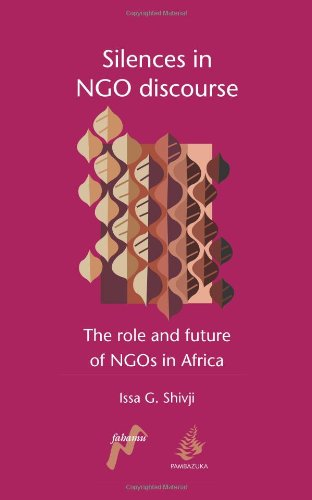 Silences in Ngo Discourse: The Role and Future of Ngos in Africa 9780954563752