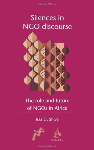 Silences in Ngo Discourse: The Role and Future of Ngos in Africa