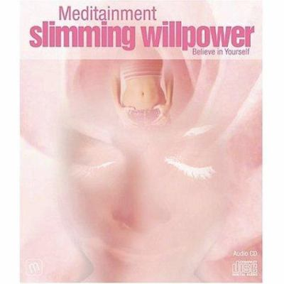 Slimming Willpower: Believe in Yourself 9780955058400