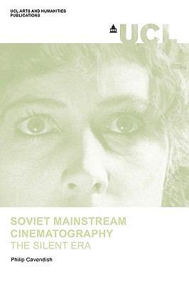 Soviet Mainstream Cinematography 9780955743924