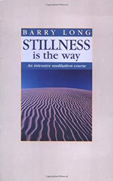 Stillness is the Way: An Intensive Meditation Course 9780950805047
