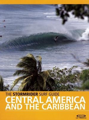 The Stormrider Surf Guide: Central America and the Caribbean 9780956245502