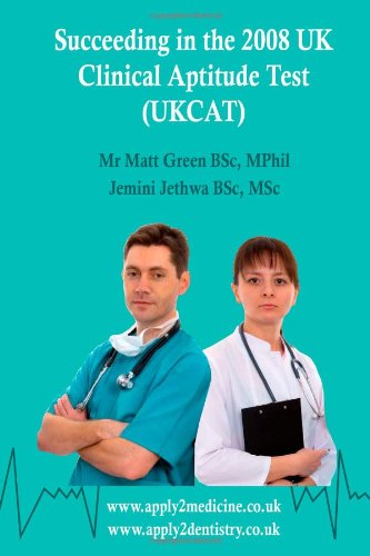 Succeeding in the 2008 UK Clinical Aptitude Test (UKCAT) 9780955674624