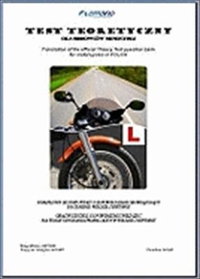 Test Teoretyczny Dla Kierowcow Motocykli 2007-2008: Translation of the Official Theory Test Question Bank for Motorcyclists in Polish 9780955662423