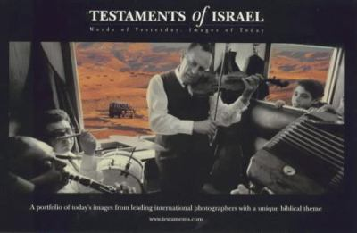 Testaments of Israel: Words of Yesterday, Images of Today 9780953125517