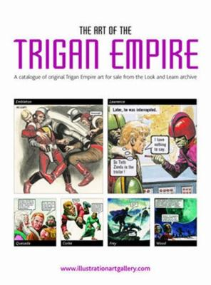 The Art of the Trigan Empire: A Catalogue of Original Trigan Empire Art for Sale from the Look and Learn Archive 9780955159657