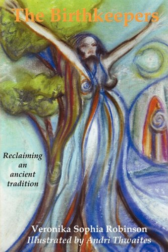 The Birthkeepers ~ Reclaiming an Ancient Tradition 9780956034410
