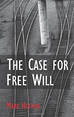 The Case for Free Will 9780957185609