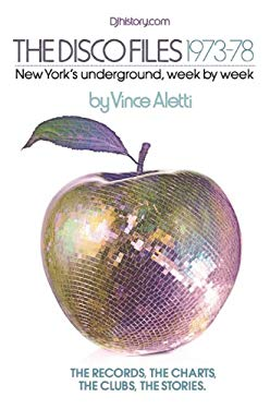 The Disco Files 1973-78: New York's Underground, Week by Week 9780956189608