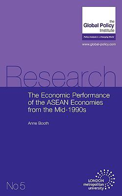 The Economic Performance of the ASEAN Economies from the Mid-1990s 9780955497582