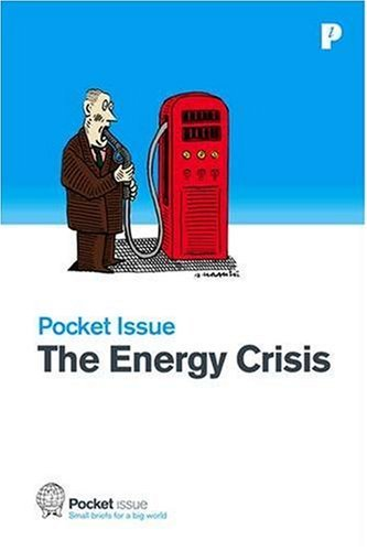 The Energy Crisis: How Do We Fuel Our Future? 9780955441509