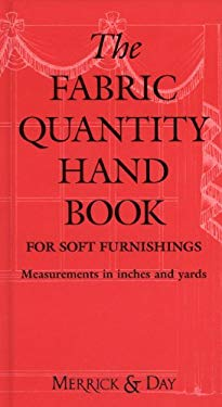 The Fabric Quantity Handbook: For Drapes, Curtains, and Soft Furnishings 9780953526727