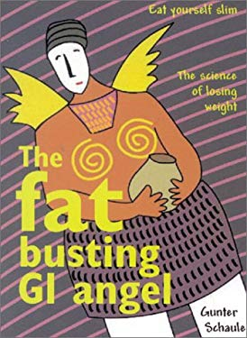 The Fat Busting GI Angel: Eat Yourself Slim 9780958195409