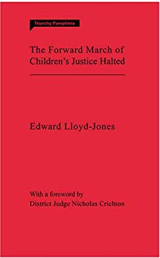 The Forward March of Children's Justice Halted 9780955768156
