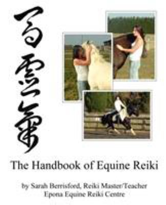 The Handbook of Equine Reiki: Animal Reiki for Horses 9780956316844