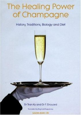 The Healing Power of Champagne: History, Traditions, Biology and Diet