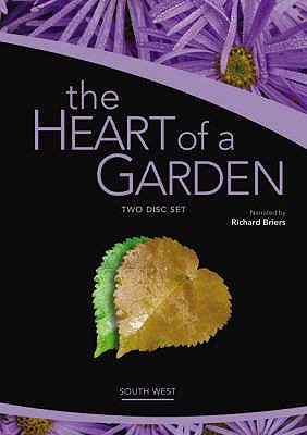 The Heart of a Garden (South West): A Garden Grows More Than a Gardener Sows 9780955573330