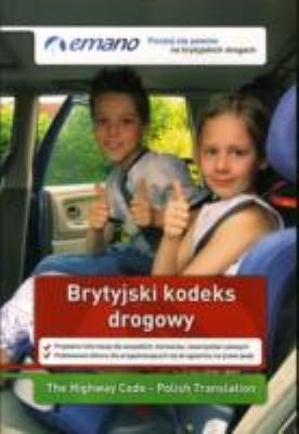 The Highway Code in Polish / Brytyjski Kodeks Drogowy 9780956041746