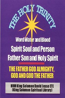The Holy Trinity - The Father God Almighty, God and God the Father 9780956149831