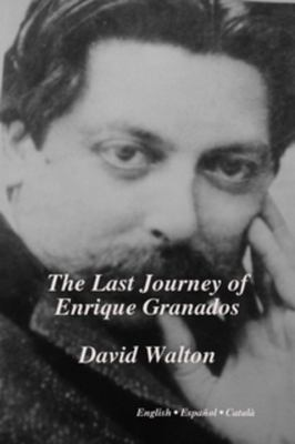 The Last Journey of Enrique Granados 9780956153630