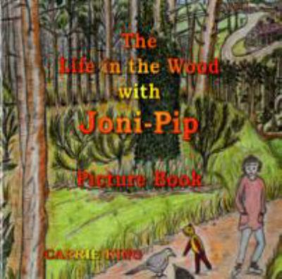 The Life in the Wood with Joni-Pip Picture Book 9780955524622
