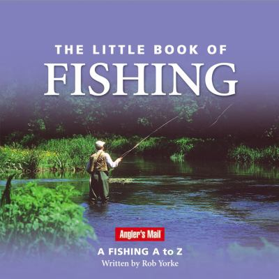 The Little Book of Fishing: A Fishing A to Z 9780954456139