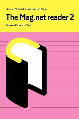 The Mag.Net Reader 2 - Between Paper and Pixel