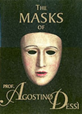 The Masks' of Prof. Agostino Dessi 9780953258871