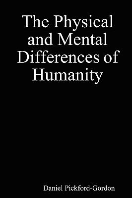 The Physical and Mental Differences of Humanity 9780956160102