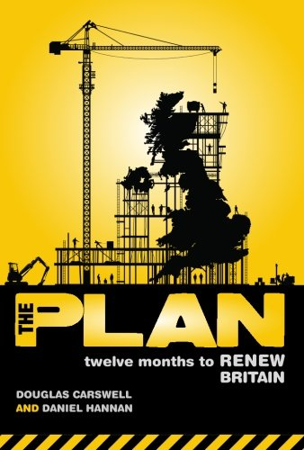 The Plan: Twelve Months to Renew Britain 9780955979903