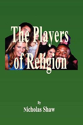 The Players of Religion 9780955855788