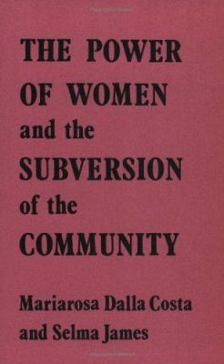 The Power of Women and the Subversion of the Community 9780950270241