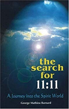 The Search for 11:11: A Journey Into the Spirit World 9780957788961
