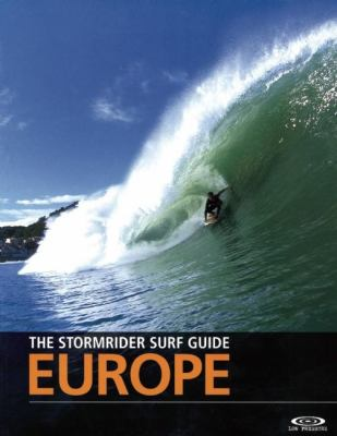 The Stormrider Surf Guide Europe 9780953984077