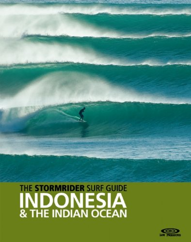 The Stormrider Surf Guide: Indonesia and the Indian Ocean 9780956245519