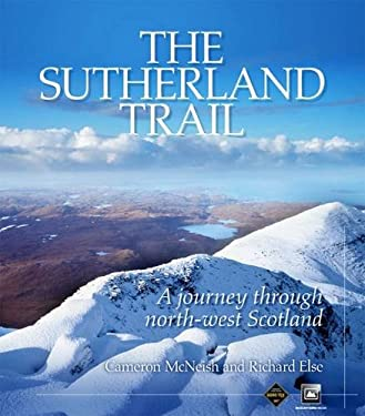 The Sutherland Trail: A Journey Through Scotland's North-west 9780956295705