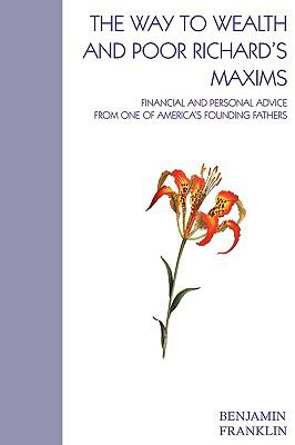 The Way to Wealth and Poor Richard's Almanac