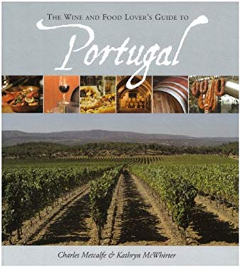 The Wine and Food Lover's Guide to Portugal 9780955706905