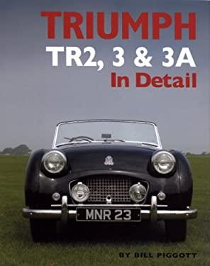 Triumph Tr2, 3 & 3a in Detail 9780954998158