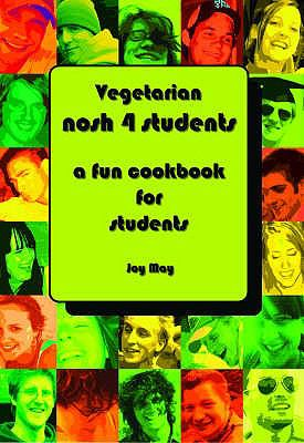 Vegetarian Nosh 4 Students: A Fun Student Cookbook -  See Every Recipe in Full Colour 9780954317942