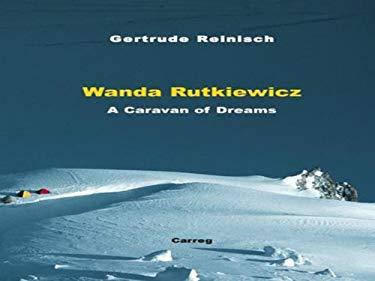 Wanda Rutkiewicz: A Caravan of Dreams 9780953863105