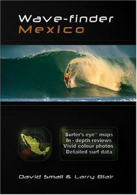 Wave-Finder Mexico: The Ultimate Surfer's Guide 9780958172677