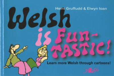 Welsh Is Fun-Tastic! 9780950017877