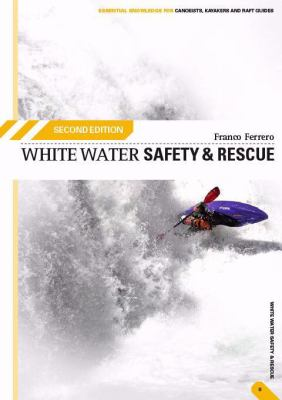White Water Safety and Rescue 9780954706159