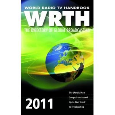 World Radio TV Handbook 2011: The Directory of Global Broadcasting 9780955548130