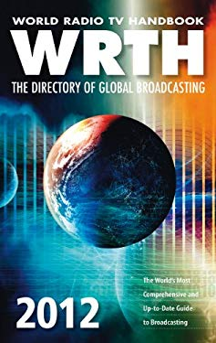 World Radio TV Handbook: The Directory of Global Broadcasting 9780955548147