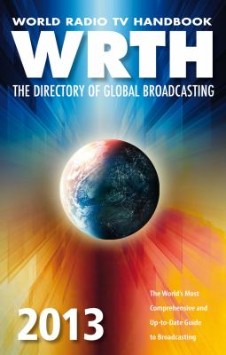 World Radio TV Handbook 2013: The Directory of Global Broadcasting 9780955548154