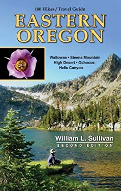 100 Hikes/Travel Guide: Eastern Oregon 9780967783093